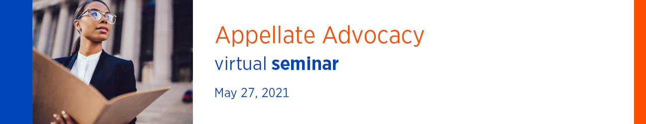 2021 Appellate Advocacy Seminar May 27-28, 2021