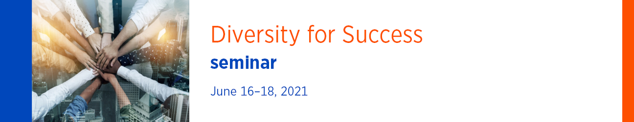 Diversity for Success Seminar June 17-18, 2021